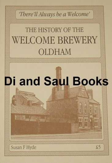 The History of the Welcome Brewery Oldham, by Susan F. Hyde